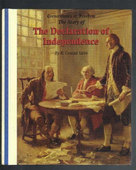 The Story of The Declaration of Independence, Conrad Stein  1995, Hardcover Book