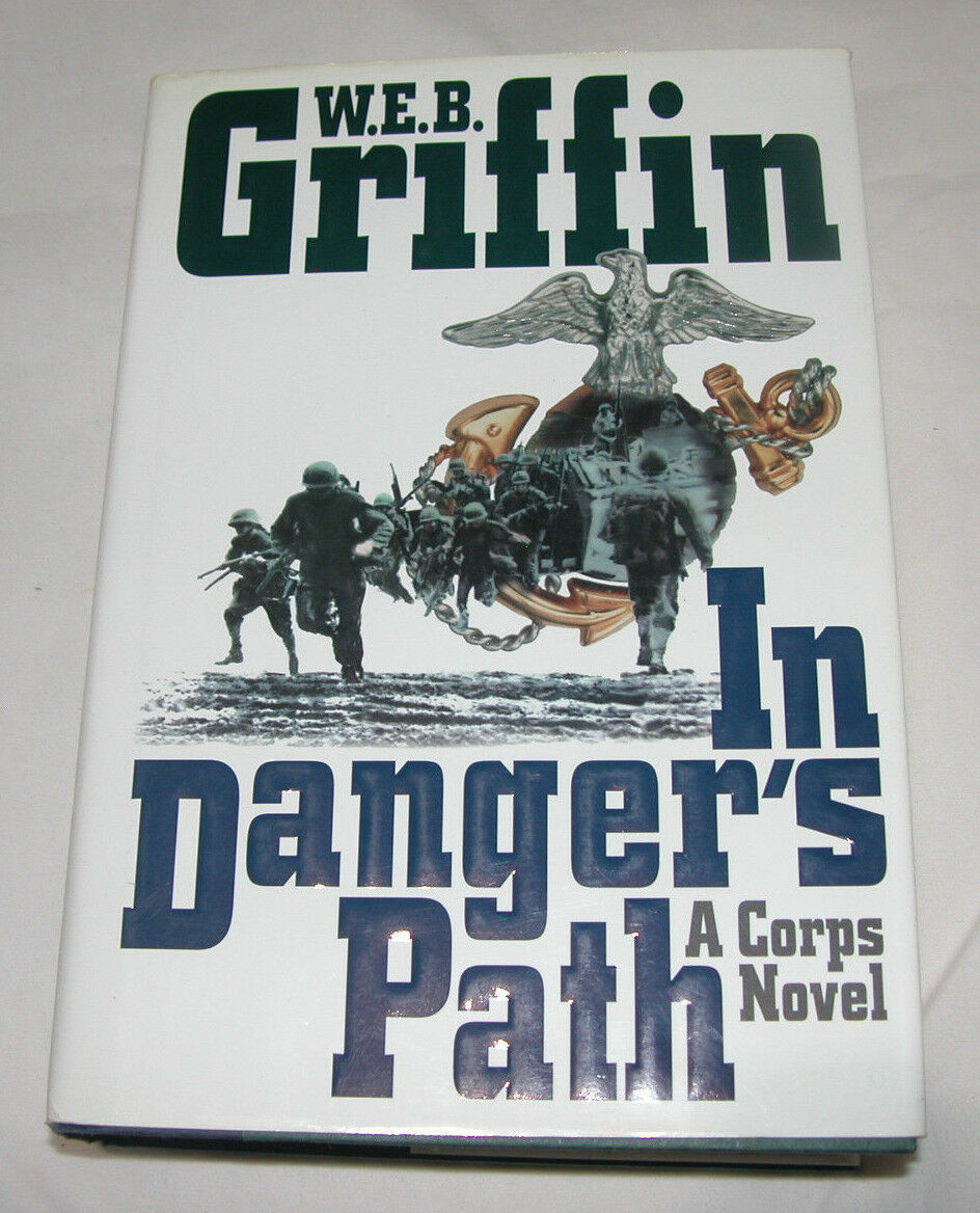 Primary image for Corps: In Danger's Path Bk. 8 by W. E. B. Griffin 1999, Hardcover, USA