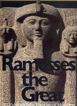 Ramesses the Great. His Life and World. An Exhibition in the City of Memphis [Ma