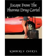 Escape from the Pharma Drug Cartel : My Life as a Member of the Pharmace... - $13.99