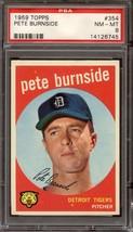 1959 TOPPS #354 PETE BURNSIDE PSA 8 TIGERS  *DS7724 - $55.00