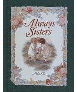 Always Sisters Alda Ellis and Holly Halverson - $12.95