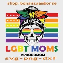 LGBT mom svg, Pride Life SVG, LGBT Proud Mom svg, lgbt Svg Png Dxf  - $1.99
