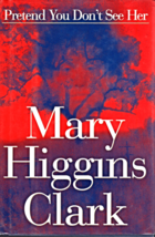Pretend You Don't See Her By Mary Higgins Clarke - $5.70