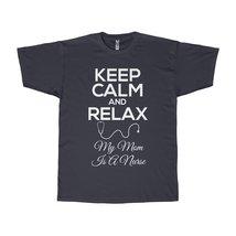 Keep Calm My Mom is a Nurse - $22.13+