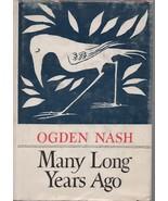 Many Long Years Ago - Ogden Nash - HC - 1945 - We Combine Shipping. - $14.66