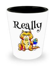 Really.  Grumpy Tabby Cat Shot Glass - $11.99 CAD