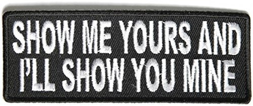 Show Me Yours and I'll Show You Mine Fun Patch - 4x1.5 inch