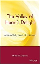 The Valley of Heart's Delight: A Silicon Valley Notebook 1963 - 2001 [Hardcover] image 1