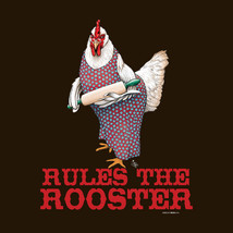 Hen T-shirt S M L Xl 2XL Rules The Rooster Ladies Free Ship Usa Dark Chocolate - $20.20