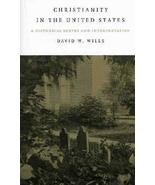 Christianity In The United States: A Historical Survey And Interpretatio... - $7.91
