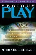 Serious Play: How the World's Best Companies Simulate to Innovate [Hardcover] Sc image 1