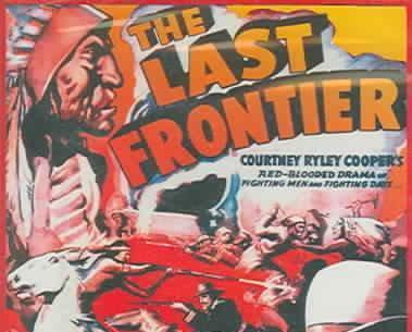 THE LAST FRONTIER, 12 CHAPTER SERIAL, 1932