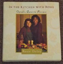 In the Kitchen With Rosie Oprah's Favorite Recipes by Rosie Daley HB DJ - $1.50