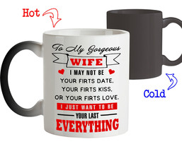 To My Gorgeous Wife I Just Want to be your last Everything Best Gift Mug for Her - $19.75