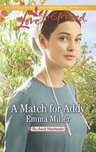 A Match for Addy (The Amish Matchmaker) Miller, Emma