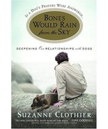 Bones Would Rain from the Sky : Deepening Our Relationships w/Dogs: Clot... - $11.65