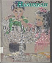 Celebrating Hanukkah (Holiday Celebrations) Nielsen, Shelly and Wallner,... - $29.95