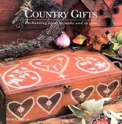 Country Gifts by Fiona Eaton ~HC Enchanting gifts to make and give