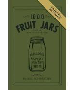 1000 Fruit Jars: Priced and Illustrated Schroeder, Bill Paperback 089145... - $14.01