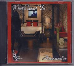 ALEXANDER, WHAT ABOUT US 2012  CD - $2.95