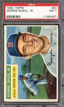 1956 TOPPS #93 GEORGE SUSCE JR. PSA 7 RED SOX  *DS8791 - $45.00