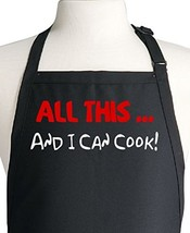 All This ... And I Can Cook! Funny Black Apron For Men & Women - $24.04