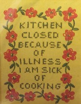 Vtg 1974 COLUMBIA MINERVA Kitchen Closed I am Sick of Cooking Cross Stit... - $22.28