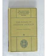 The Reign Of Andrew Jackson – The Chronicles Of America Series - HC Book - $10.00