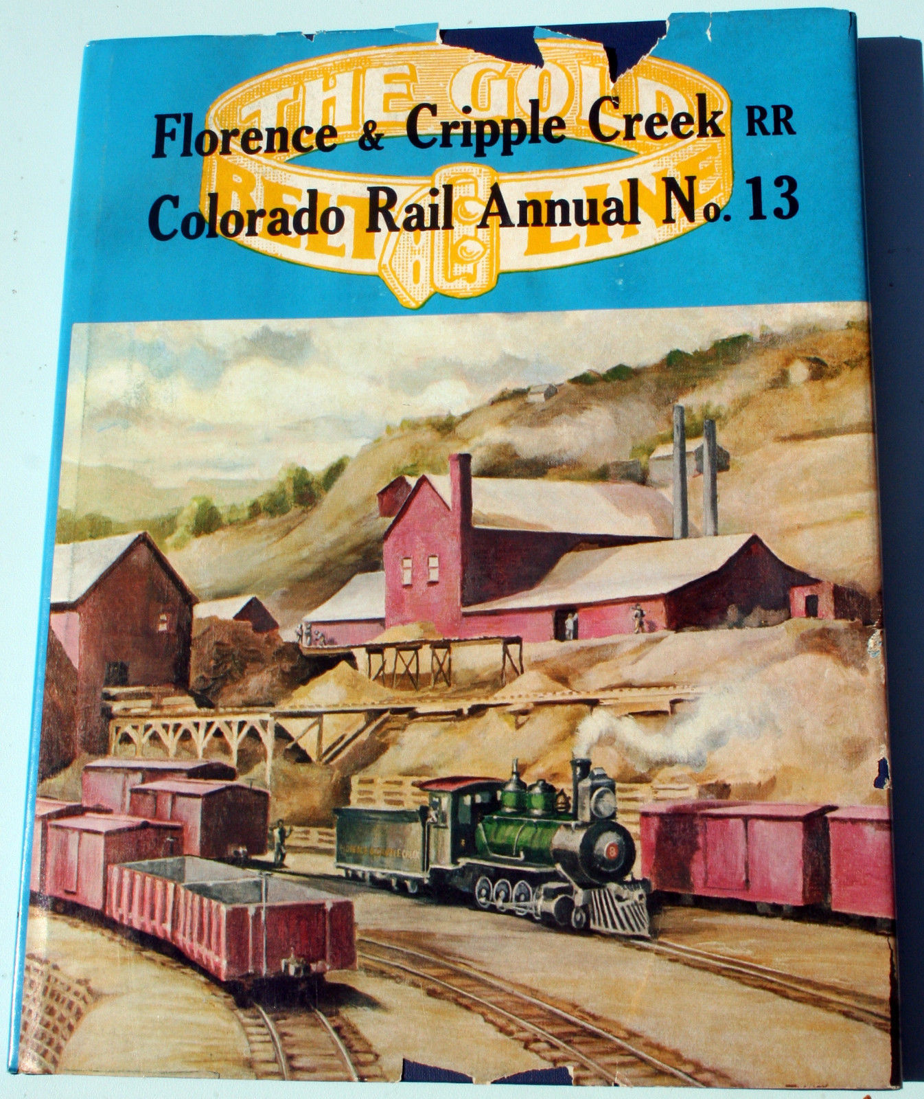 Primary image for Gold Belt Line: Florence & Cripple Creek RR CO Rail Annual #13 Trivis Wilkins FP