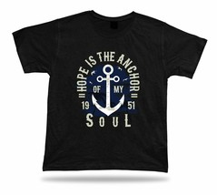 Hope is the anchor of my soul awesome unique t shirt idea special gift tee - $7.57