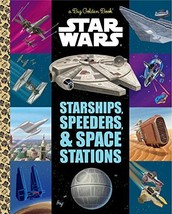 The Big Golden Book of Starships, Speeders, and Space Stations (Star Wars) - $9.80