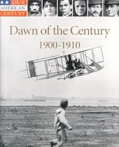 Dawn of the Century: 1900-1910 (Our American Century) Time-Life Books - $9.99