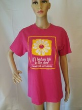 Vintage 90s If I Had My Life To Live Over I'd Pick More Daisies Shirt 50... - $24.49