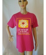 Vintage 90s If I Had My Life To Live Over I'd Pick More Daisies Shirt 50/50 USA - £18.85 GBP