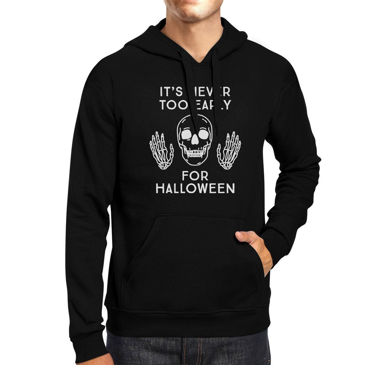 It's Never Too Early For Halloween Black Hoodie