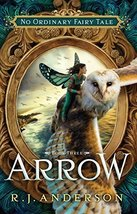 Arrow: No Ordinary Fairy Tale Series Book 3 [Paperback] Anderson, R.J. - $12.86