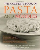 The Complete Book of Pasta and Noodles by Cook's Illustrated (Sep 17 200... - $17.46