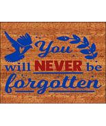 Top Shelf Novelties Memorable and Heartfelt You Will Never Be Forgotten ... - $8.77