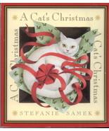 A Cat's Christmas : Xmas from a Feline Perspective :  Stefanie Samek @ZB - $7.50
