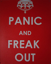 Panic and Freak Out  (metal sign) - $12.95