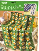 Cute As a Button Baby Afghans 5 Crochet Designs Anne Halliday - $9.00