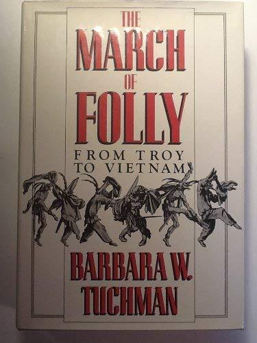 Primary image for The March of Folly: From Troy to Vietnam Tuchman, Barbara W.