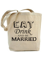 Eat, Drink, and be Married Tote Bag - $19.99