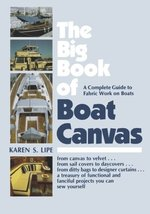 The Big Book of Boat Canvas: A Complete Guide to Fabric Work on Boats [P... - $24.11