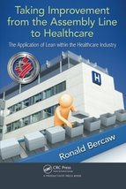 Taking Improvement from the Assembly Line to Healthcare: The Application... - $39.99