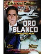 Oro Blanco Droga Maldita DVD Spanish Language Erick Del Cadtillo NEW SEA... - $14.85