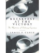 Breakfast at the Victory: The Mysticism of Ordinary Experience [Jun 01, ... - $3.95
