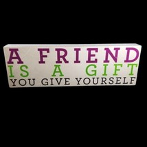About Face Designs Plaque A Friend is a Gift You Give Yourself New - $22.03