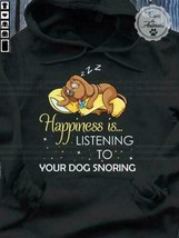 Happiness Is Listening To Your Dog Snoring Black Hoodies Unisex S-5XL - $27.74+